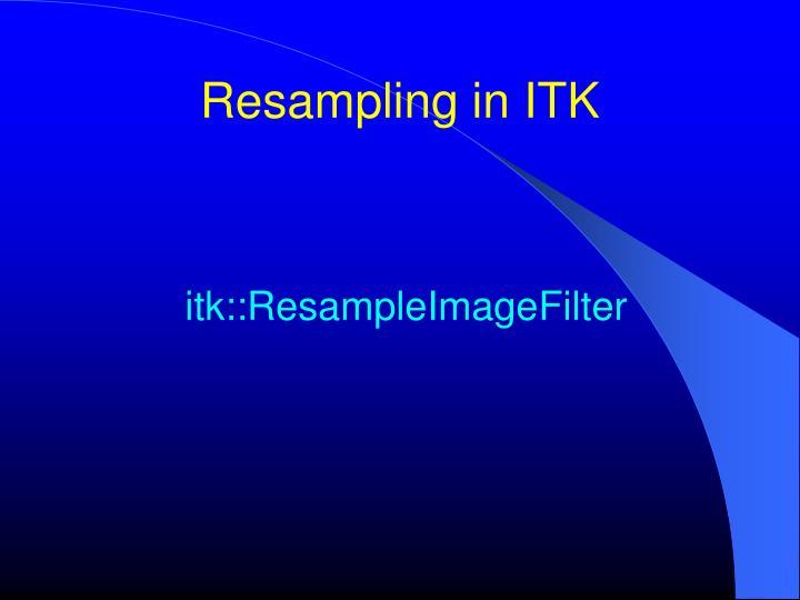 Resampling in ITK