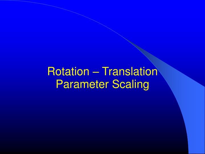Rotation – Translation