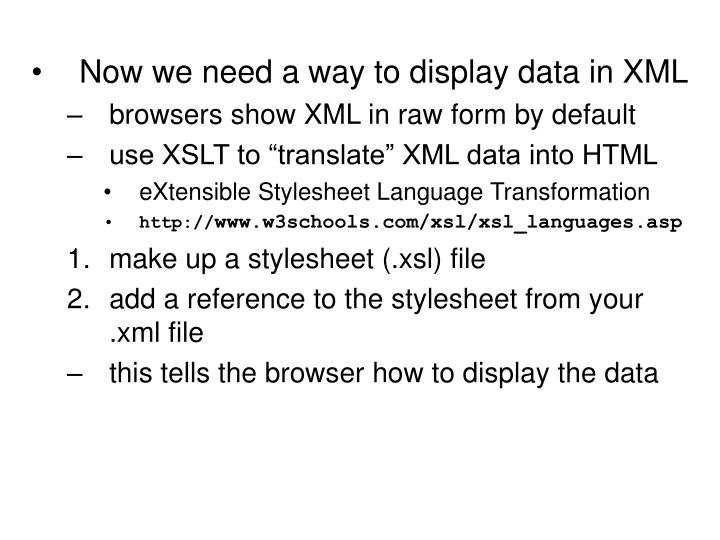 Now we need a way to display data in XML