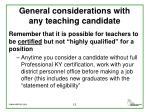 general considerations with any teaching candidate