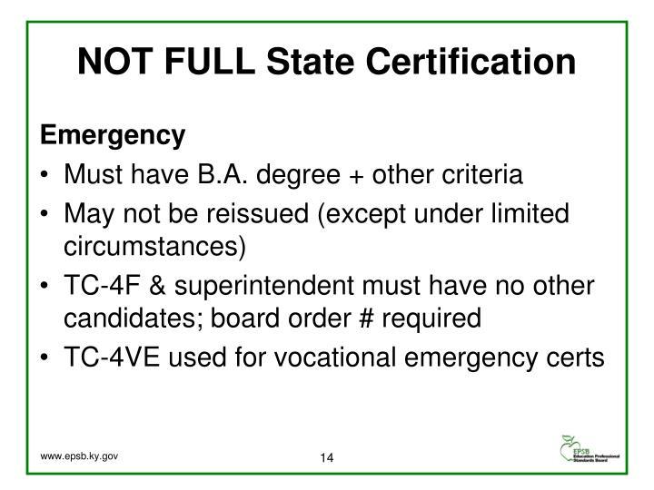 NOT FULL State Certification