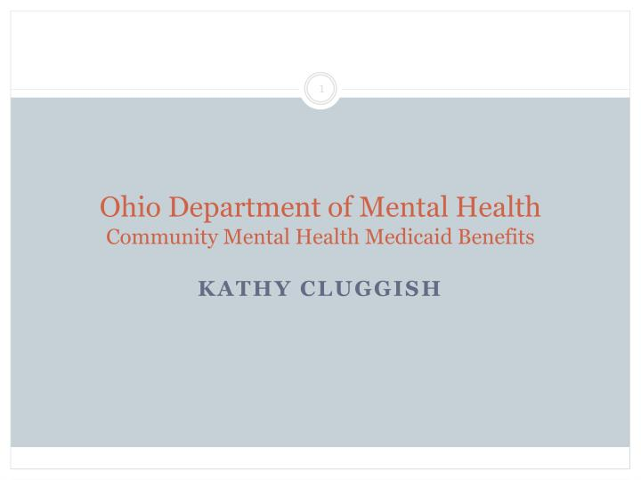 Ohio department of mental health community mental health medicaid benefits