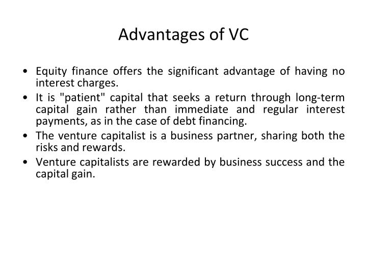 Advantages of VC