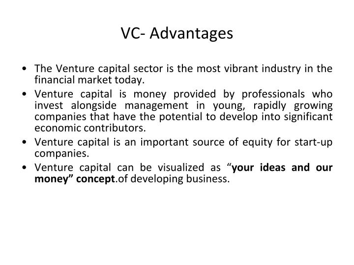 VC- Advantages