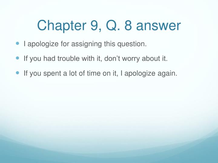 Chapter 9, Q. 8 answer