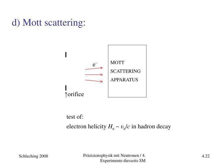 d) Mott scattering: