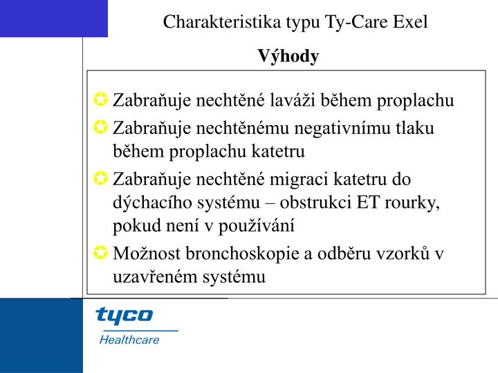 Charakteristika typu Ty-Care Exel