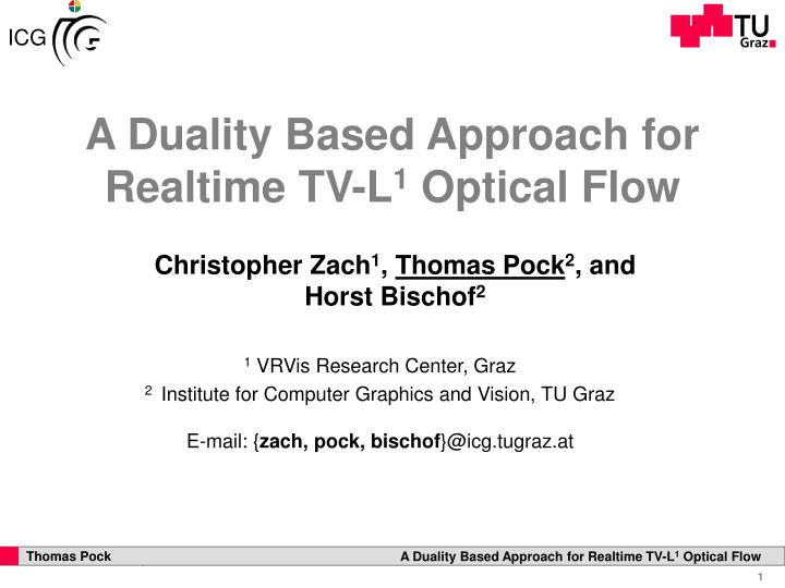 A duality based approach for realtime tv l 1 optical flow