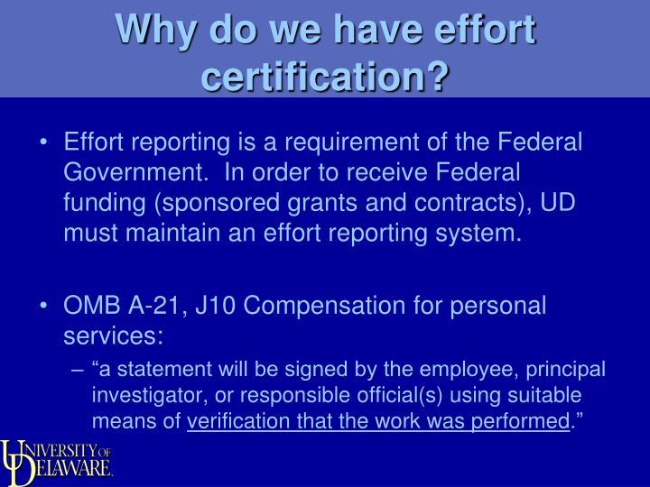 Why do we have effort certification?