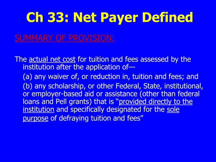 Ch 33: Net Payer Defined
