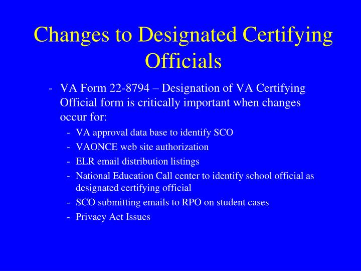 Changes to Designated Certifying Officials