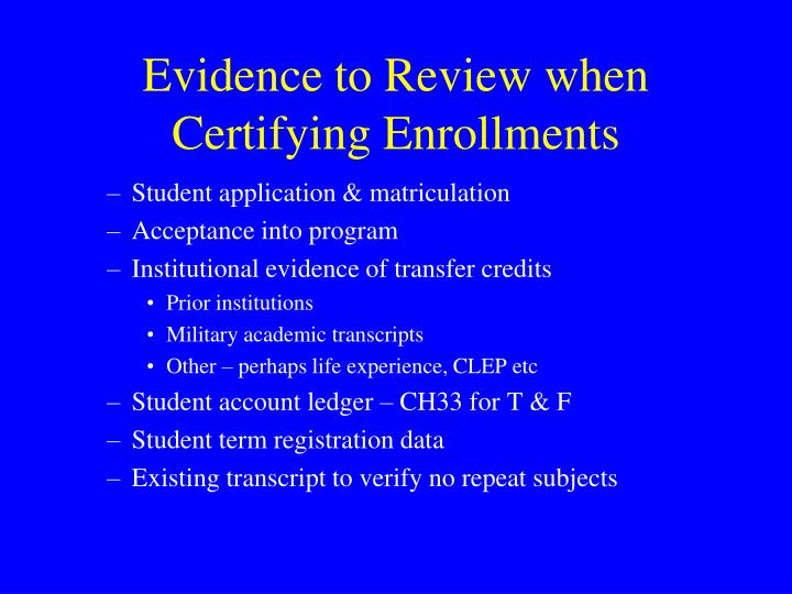 Evidence to Review when Certifying Enrollments