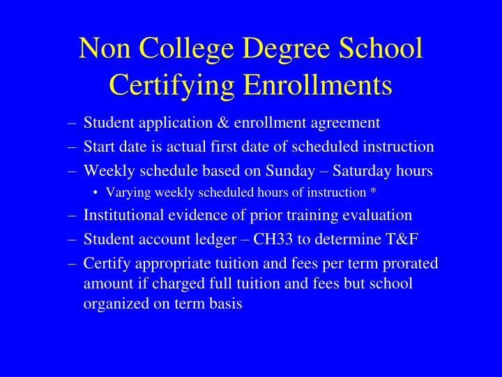 Non College Degree School Certifying Enrollments