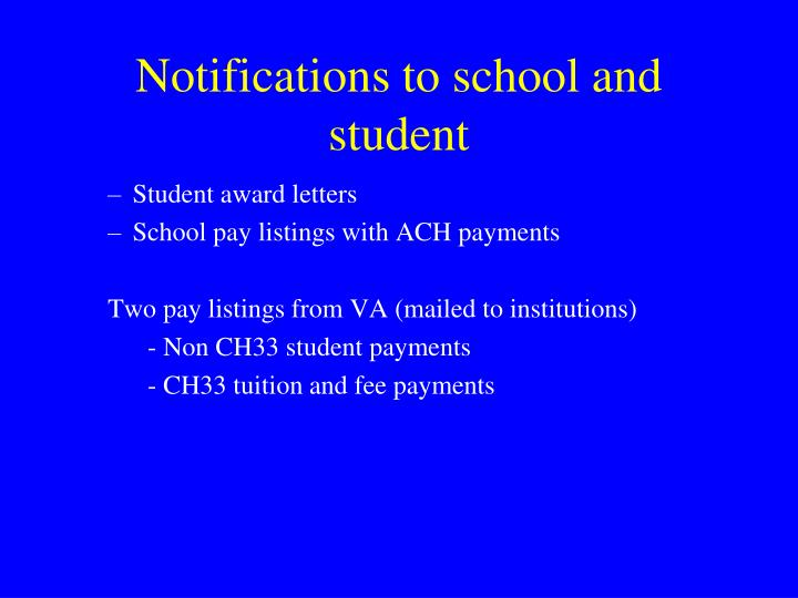 Notifications to school and student