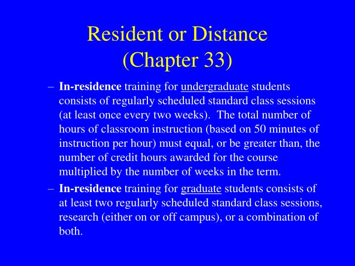 Resident or Distance