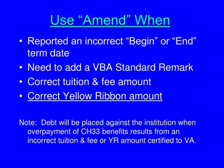 """Use """"Amend"""" When"""