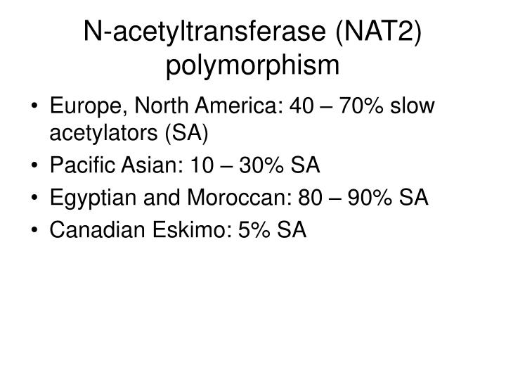 N-acetyltransferase (NAT2) polymorphism