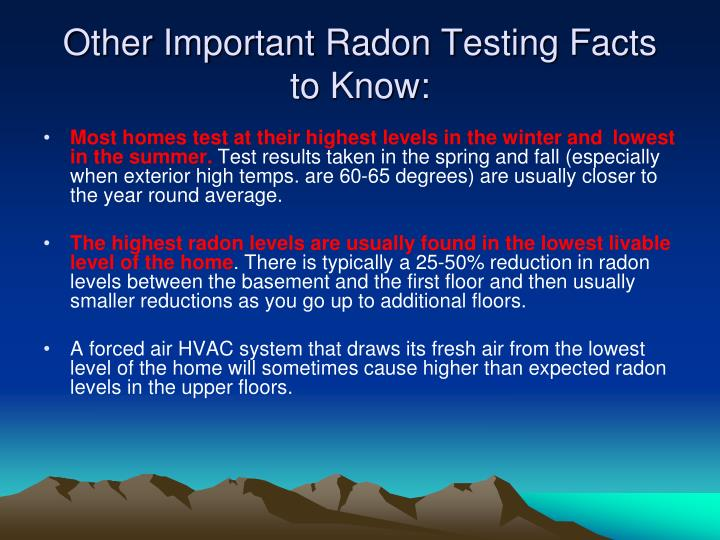 Other Important Radon Testing Facts to Know:
