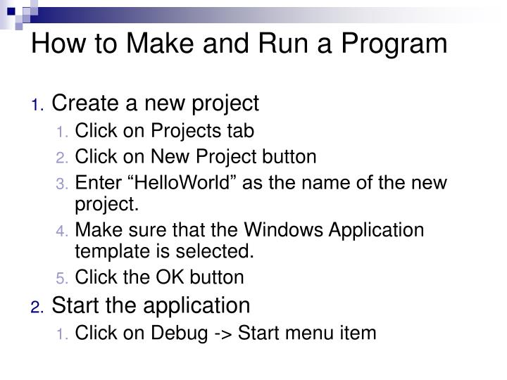 How to Make and Run a Program