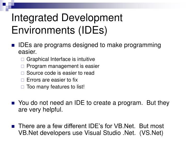 Integrated Development Environments (IDEs)
