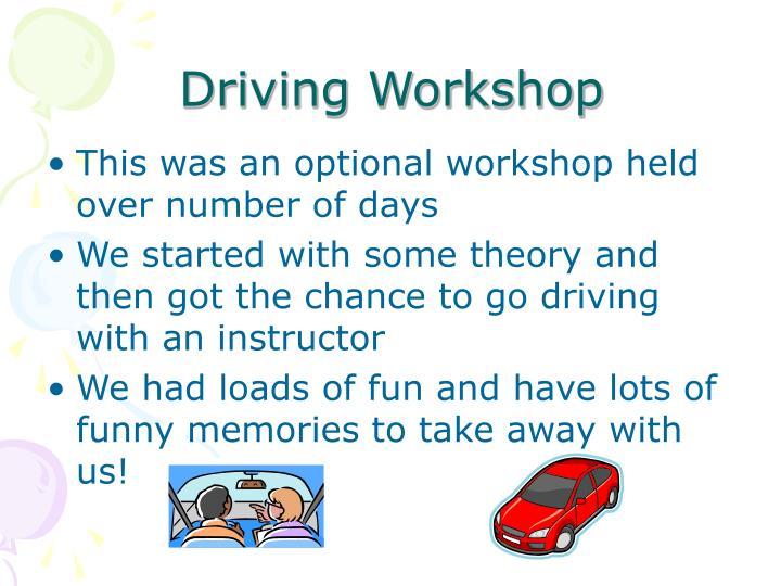 Driving Workshop