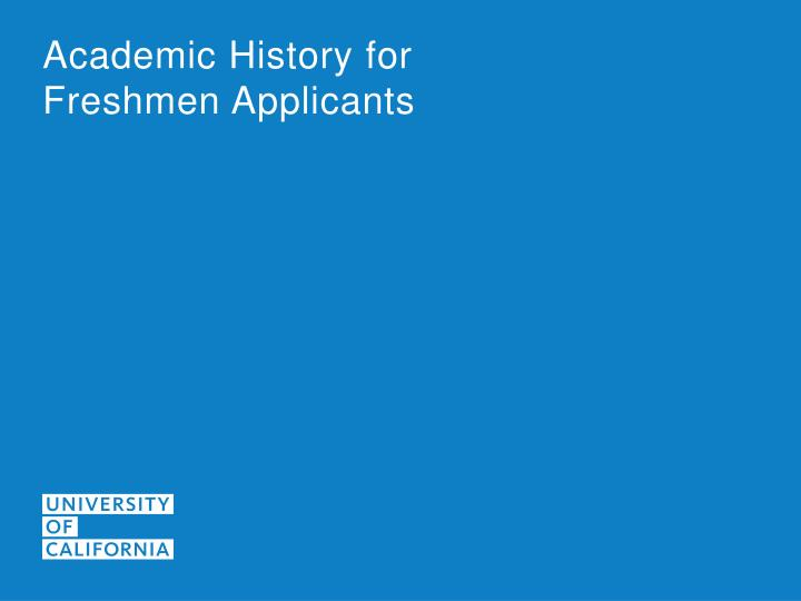 Academic History for Freshmen Applicants