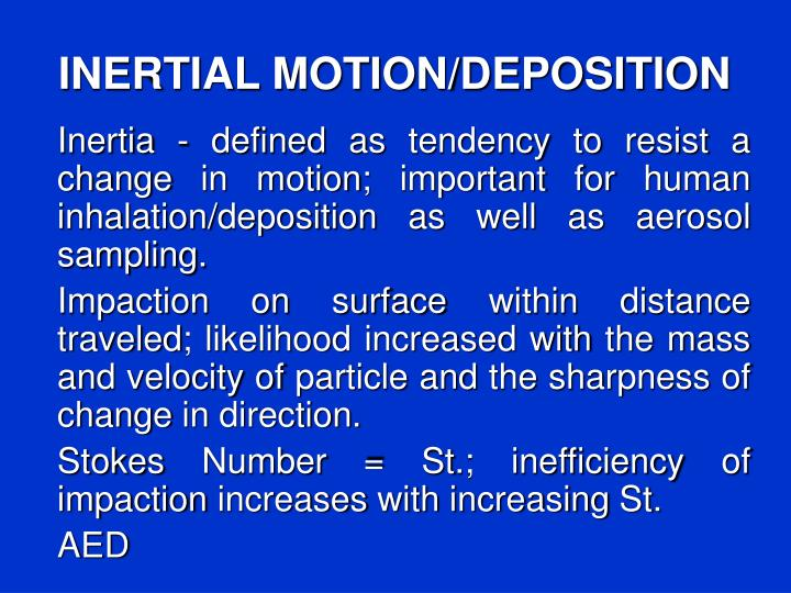 INERTIAL MOTION/DEPOSITION