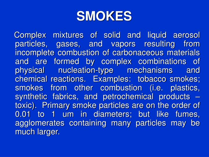 SMOKES