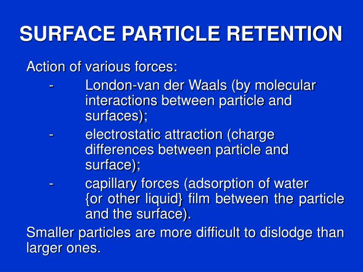 SURFACE PARTICLE RETENTION