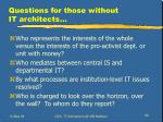 questions for those without it architects