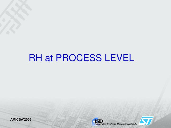 RH at PROCESS LEVEL