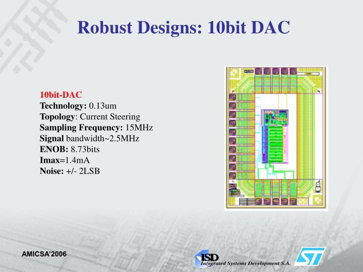 Robust Designs: 10bit DAC