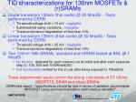 tid characterizations for 130nm mosfets r srams