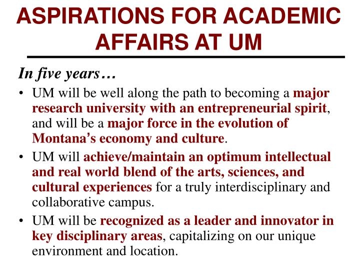 ASPIRATIONS FOR ACADEMIC AFFAIRS AT UM