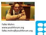 falko mohrs www youthforum org falko mohrs@youthforum org