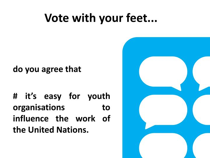 Vote with your feet...