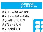 yfj who we are yfj what we do youth and un yfj and un yd and yfj