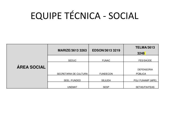 EQUIPE TÉCNICA - SOCIAL