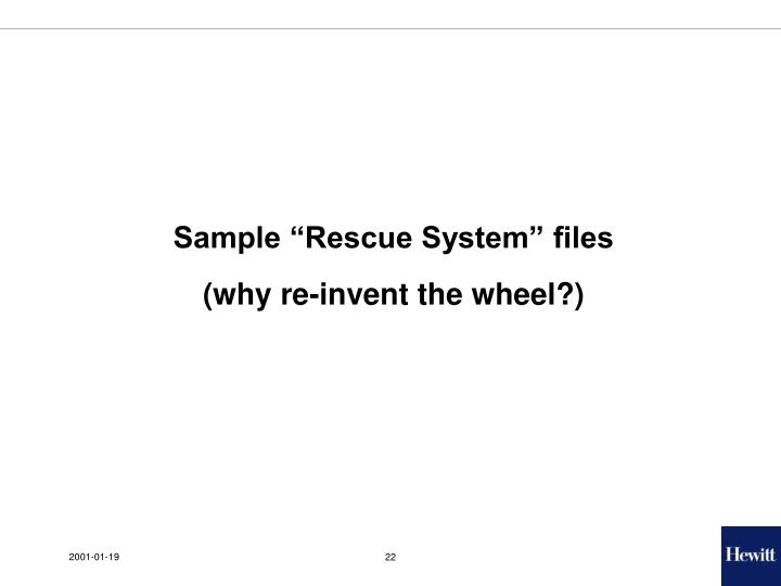 "Sample ""Rescue System"" files"