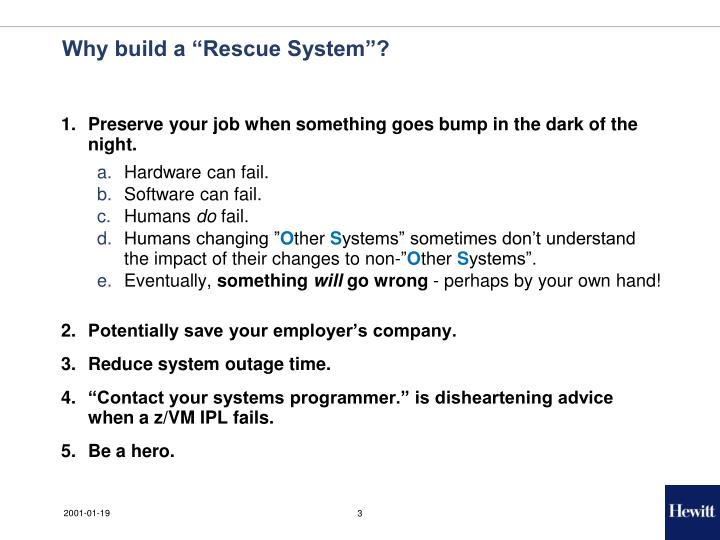 "Why build a ""Rescue System""?"