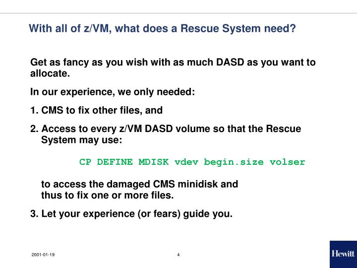 With all of z/VM, what does a Rescue System need?
