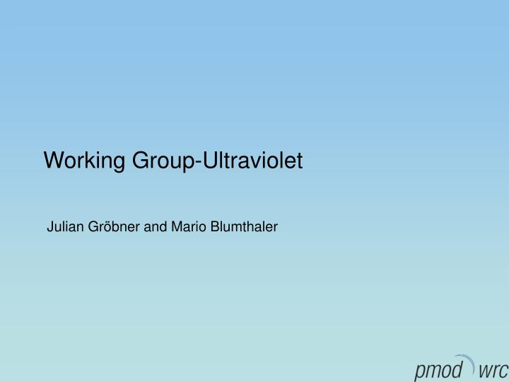 Working group ultraviolet
