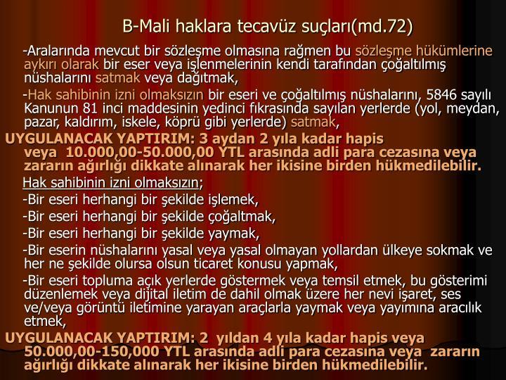 B-Mali haklara tecavz sular(md.72)