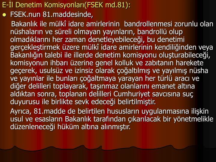E-l Denetim Komisyonlar(FSEK md.81):