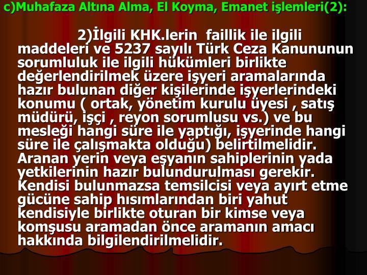 c)Muhafaza Altna Alma, El Koyma, Emanet ilemleri(2):