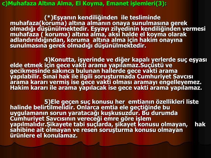 c)Muhafaza Altna Alma, El Koyma, Emanet ilemleri(3):