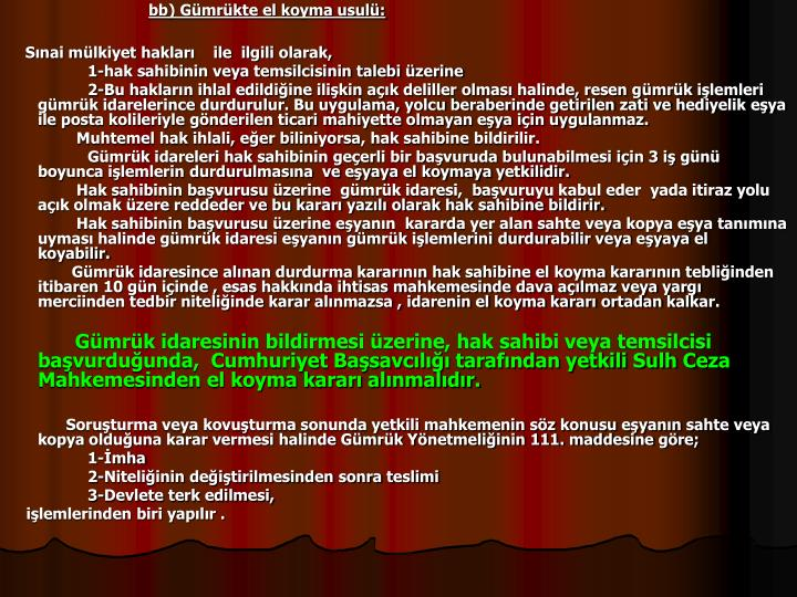 bb) Gmrkte el koyma usul: