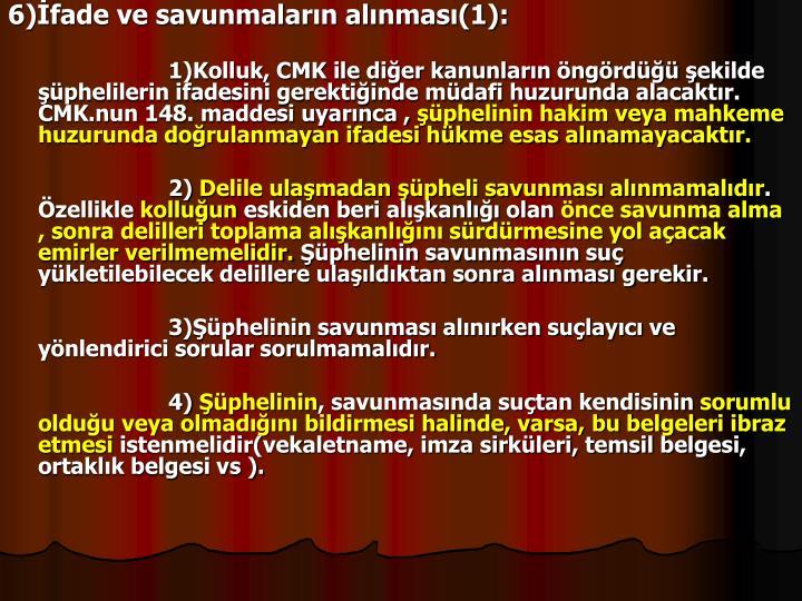 6)fade ve savunmalarn alnmas(1):