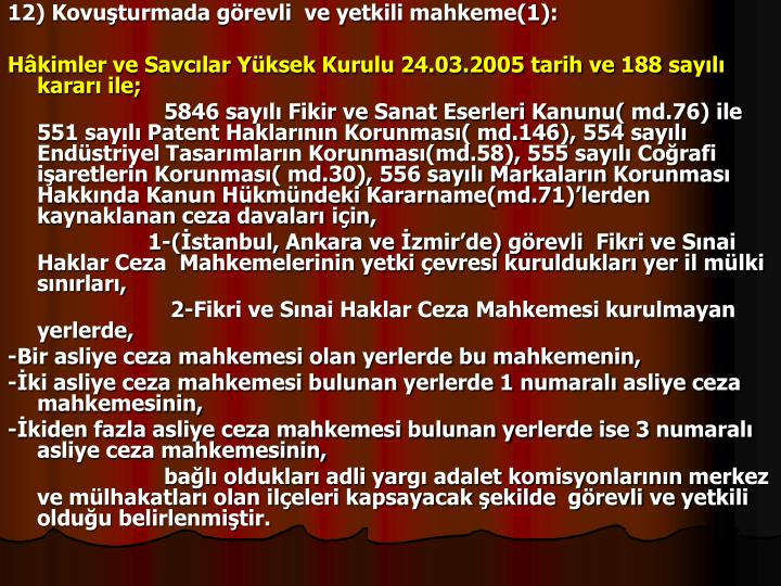 12) Kovuturmada grevli  ve yetkili mahkeme(1):