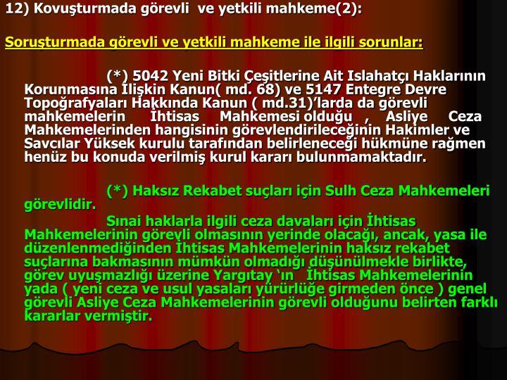 12) Kovuturmada grevli  ve yetkili mahkeme(2):
